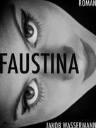 Jakob Wassermann: Faustina