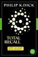 Philip K. Dick: Total Recall ★★★★