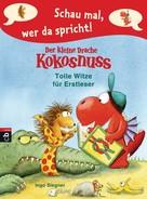 Ingo Siegner: Schau mal, wer da spricht – Der kleine Drache Kokosnuss - Tolle Witze für Erstleser ★★★★