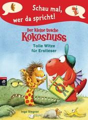 Schau mal, wer da spricht – Der kleine Drache Kokosnuss - Tolle Witze für Erstleser - Band 3
