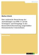 Markus Schenk: Eine analytische Betrachtung der Auswirkungen von IFRS 11 auf die Vermögens- und Ertragslage in der Konzernberichterstattung ausgewählter börsennotierter Unternehmen