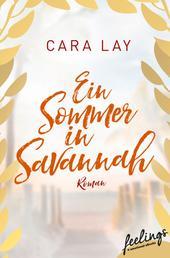Ein Sommer in Savannah - Roman