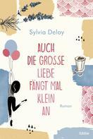 Sylvia Deloy: Auch die große Liebe fängt mal klein an ★★★★