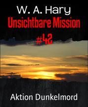 Unsichtbare Mission #42 - Aktion Dunkelmord