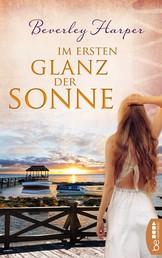 Im ersten Glanz der Sonne - Roman .