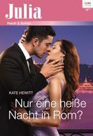 Kate Hewitt: Nur eine heiße Nacht in Rom? ★★★★