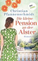 Christian Pfannenschmidt: Die kleine Pension an der Alster