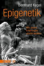 Epigenetik - Wie Erfahrungen vererbt werden