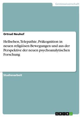 Hellsehen, Telepathie, Präkognition in neuen religiösen Bewegungen und aus der Perspektive der neuen psychoanalytischen Forschung