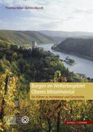 Thomas Biller: Burgen im Welterbegebiet Oberes Mittelrheintal