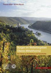 Burgen im Welterbegebiet Oberes Mittelrheintal - Ein Führer zur Architektur und Geschichte