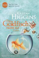 Kristan Higgins: Ein Goldfisch räumt auf ★★★★