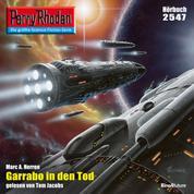 """Perry Rhodan 2547: Garrabo in den Tod - Perry Rhodan-Zyklus """"Stardust"""""""