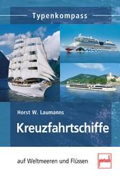 Kreuzfahrtschiffe - auf Weltmeeren und Flüssen