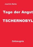 Joachim Berke: Tage der Angst Tschernobyl ★★★★