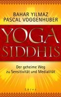 Bahar Yilmaz: Yoga Siddhis ★★★★