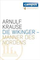 Arnulf Krause: Die Wikinger - Männer des Nordens ★★★★
