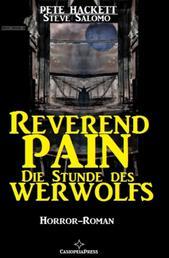 Reverend Pain Horror-Roman - Die Stunde des Werwolfs - Band 5 der Horror-Serie