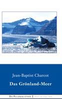 Jean-Baptiste Charcot: Das Grönland-Meer