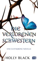 Holly Black: Die verlorenen Schwestern - Eine Elfenkrone-Novelle ★★★★