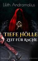 Lilith Andromalius: Tiefe Hölle