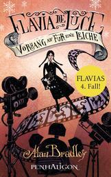 Flavia de Luce 4 - Vorhang auf für eine Leiche - Roman