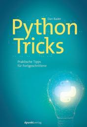 Python-Tricks - Praktische Tipps für Fortgeschrittene