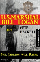 U.S. Marshal Bill Logan, Band 87: Phil Jameson will Rache
