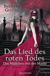 Das Lied des roten Todes - Das Mädchen mit der Maske 2 - Roman