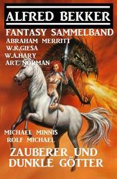 Zauberer und dunkle Götter: Fantasy Sammelband