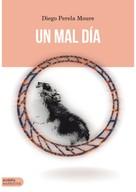 Diego Perela Moure: Un mal día