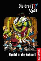 Ulf Blanck: Die drei ??? Kids, 5, Flucht in die Zukunft (drei Fragezeichen Kids) ★★★★★