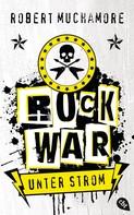 Robert Muchamore: Rock War - Unter Strom ★★★★