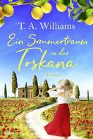 T.A. Williams: Ein Sommertraum in der Toskana