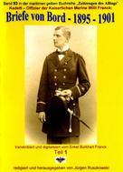 Willi Franck: Kadett – Offizier der Kaiserlichen Marine – Briefe von Bord – 1895 – 1901