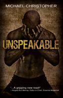 Michael-Christopher: Unspeakable