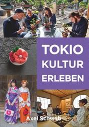 Tokio Kultur erleben - 30 kulturelle Aktivitäten in Japans Hauptstadt
