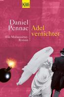 Daniel Pennac: Adel vernichtet ★★★★