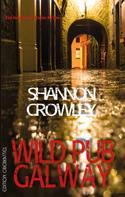 Shannon Crowley: Wild Pub Galway ★★★