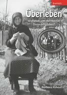 Barbara Kohout: Überleben – Was blieb von der Heimat Donauschwaben? ★★★★★