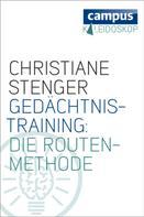 Christiane Stenger: Gedächtnistraining: Die Routenmethode ★★★★