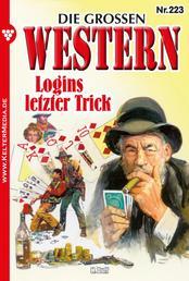 Die großen Western 223 - Logins letzter Trick