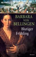 Barbara von Bellingen: Blutiger Frühling ★★★★★