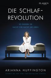 Die Schlaf-Revolution - So ändern Sie Nacht für Nacht Ihr Leben