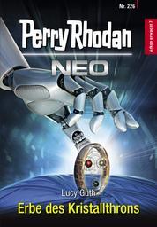 Perry Rhodan Neo 226: Erbe des Kristallthrons - Staffel: Arkon erwacht
