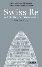 Swiss Re und die Welt der Risikomärkte - und die Welt der Risikomärkte