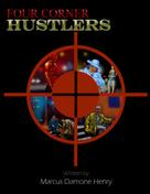 Marcus Damone Henry: Four Corner Hustlers