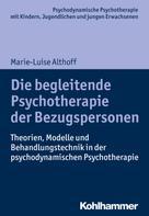 Marie-Luise Althoff: Die begleitende Psychotherapie der Bezugspersonen
