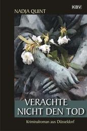 Verachte nicht den Tod - Kriminalroman aus Düsseldorf