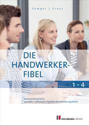 Die Handwerker-Fibel - Band 1 bis 4: Bundle - Zur Vorbereitung auf die Meisterprüfung Teil III/IV Ausbildereignungsprüfung